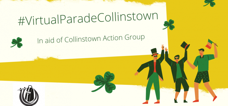 Virtual St. Patrick's Day Parade for Collinstown Action Group